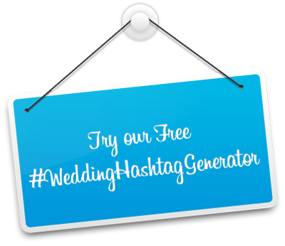 Try our free Wedding Hashtag Generator